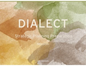 Dialect Strategic Planning Preparation Mission