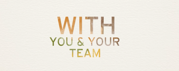 With you and your team